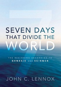 john-lennox-seven-days-that-divide-the-world